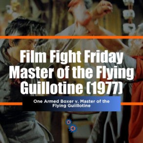 FFF Master of Flying Guillotine Feature