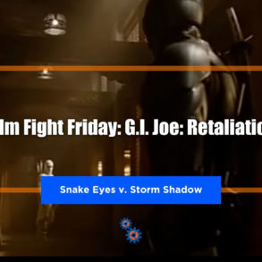 G.I. Joe Retaliation Film Fight Friday Feature