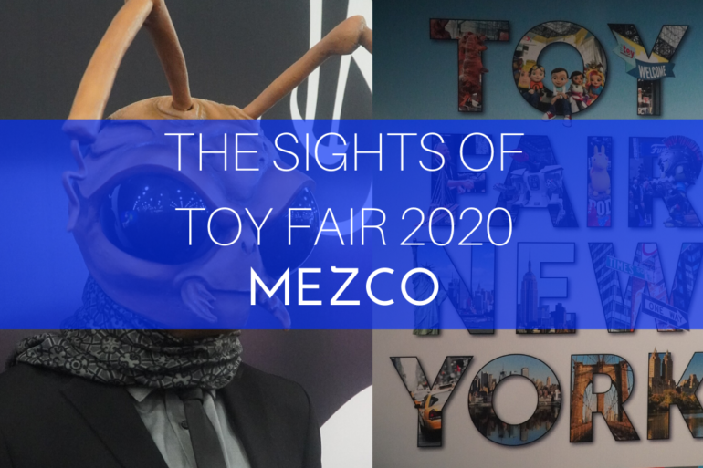 The Sights of Toy fair 2020 Mezco