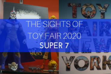 The Sights of Toy fair 2020 Super7