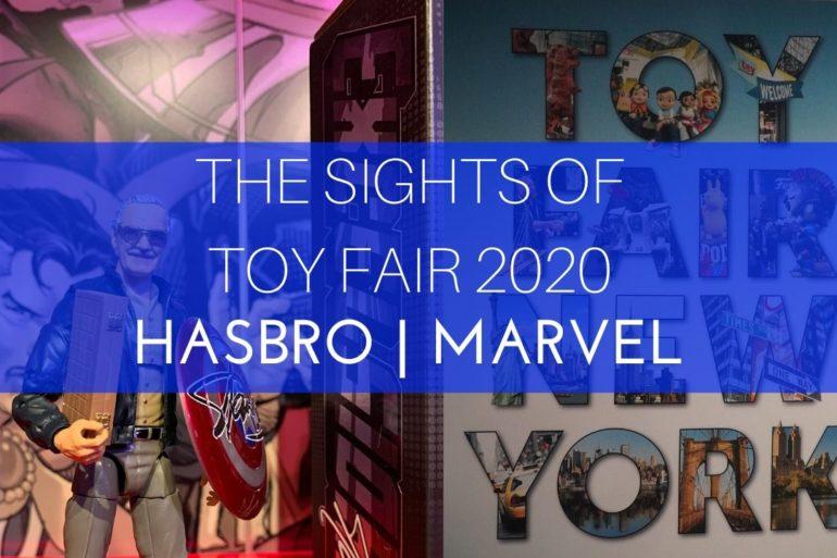 The Sights of Toy fair 2020 Hasbro Marvel