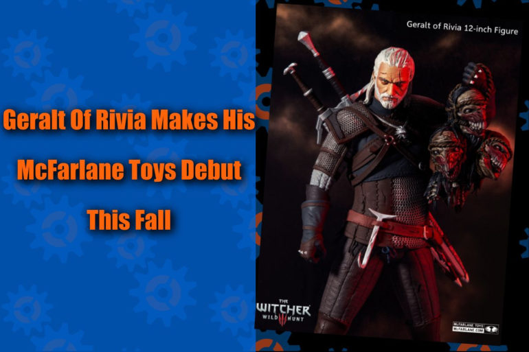Geralt Witcher McFarlane Toys Feature