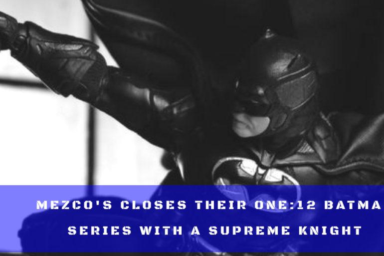 One12 Batman Supreme Knight Shadow Edition Feature
