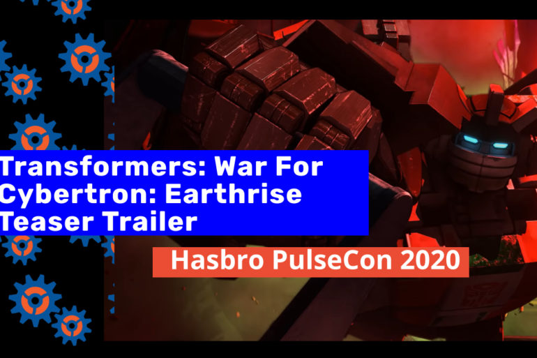 Transformers War for Cybertron Earthrise Feature