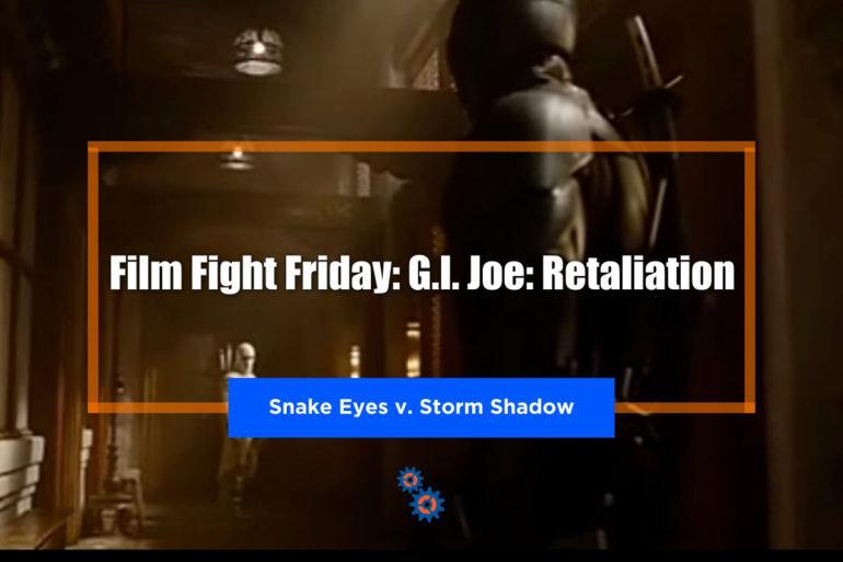 G.I. Joe Retaliation Film Fight Friday Feature